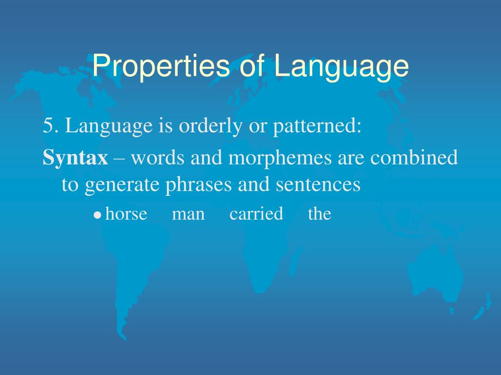 Properties of Language