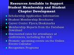 resources available to support student membership and student chapter development