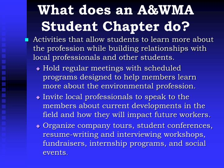 What does an A&WMA Student Chapter do?