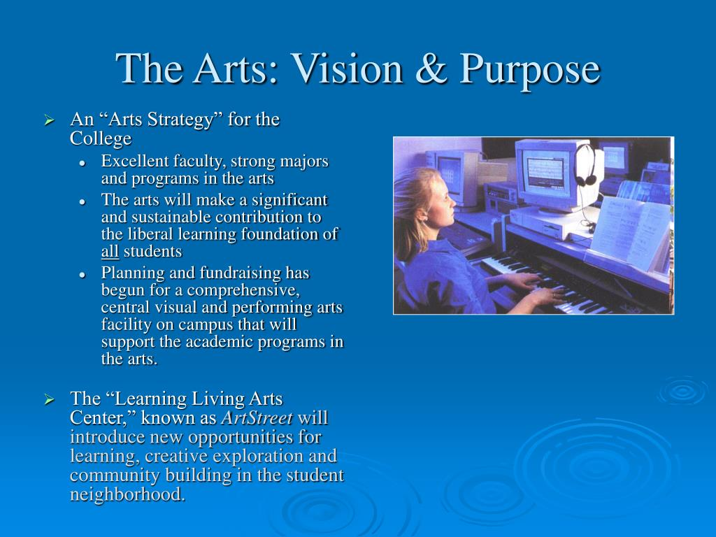 The Arts: Vision & Purpose