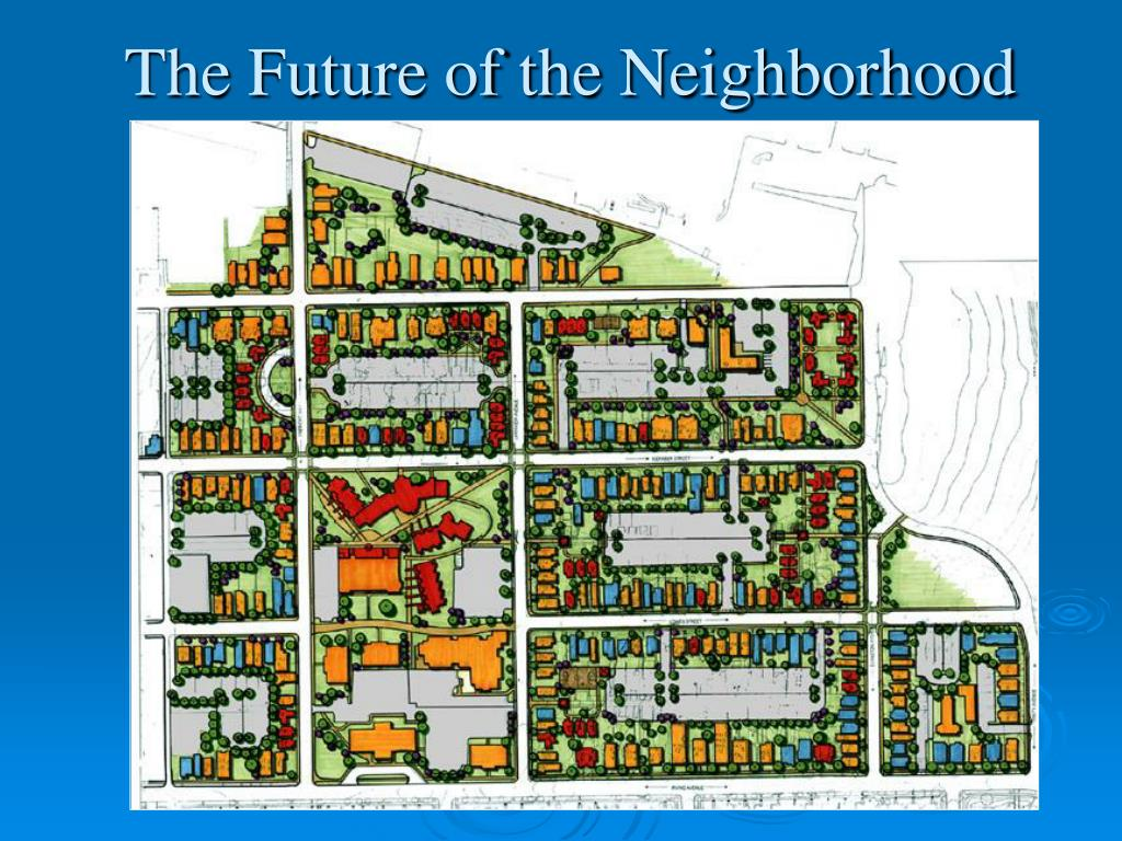 The Future of the Neighborhood