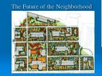 the future of the neighborhood
