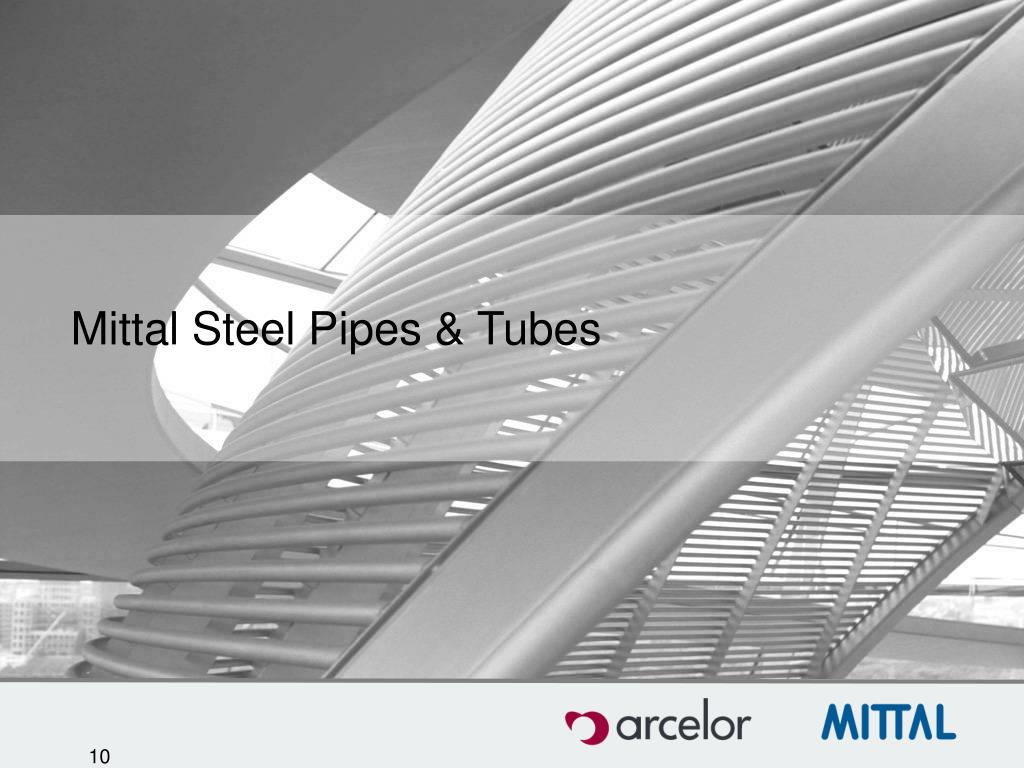 Mittal Steel Pipes & Tubes