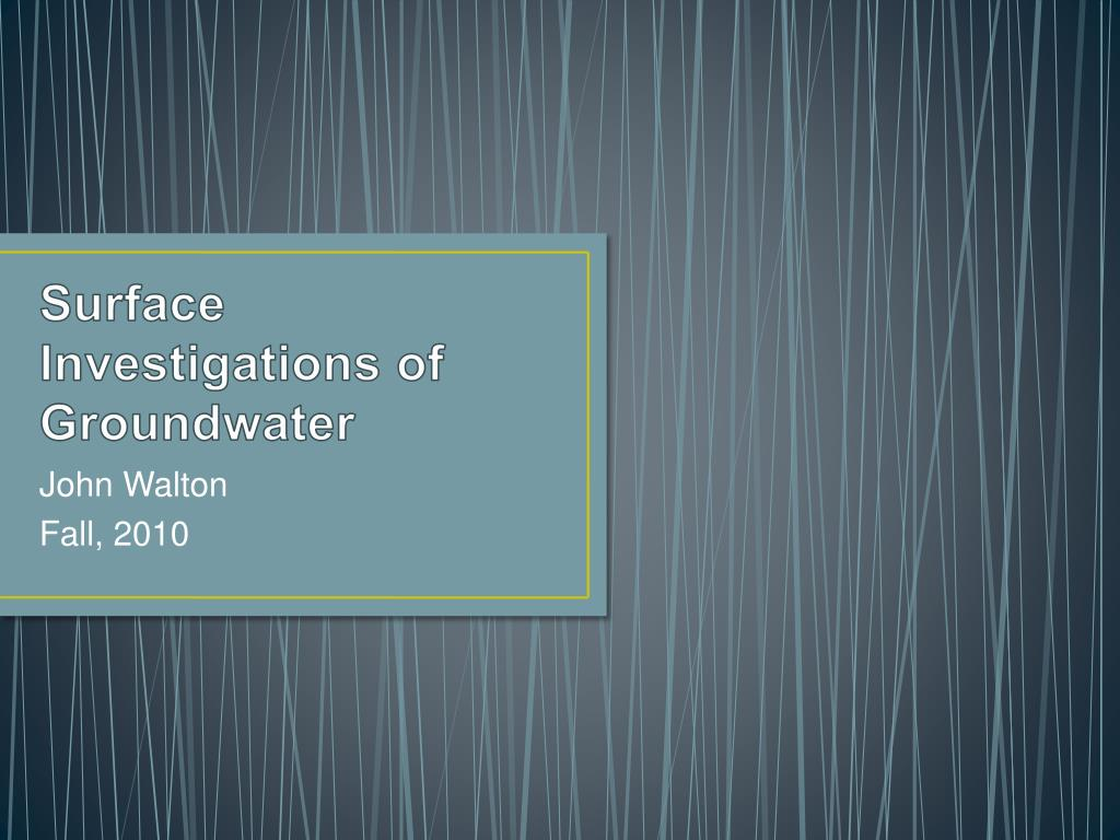 Surface Investigations of Groundwater