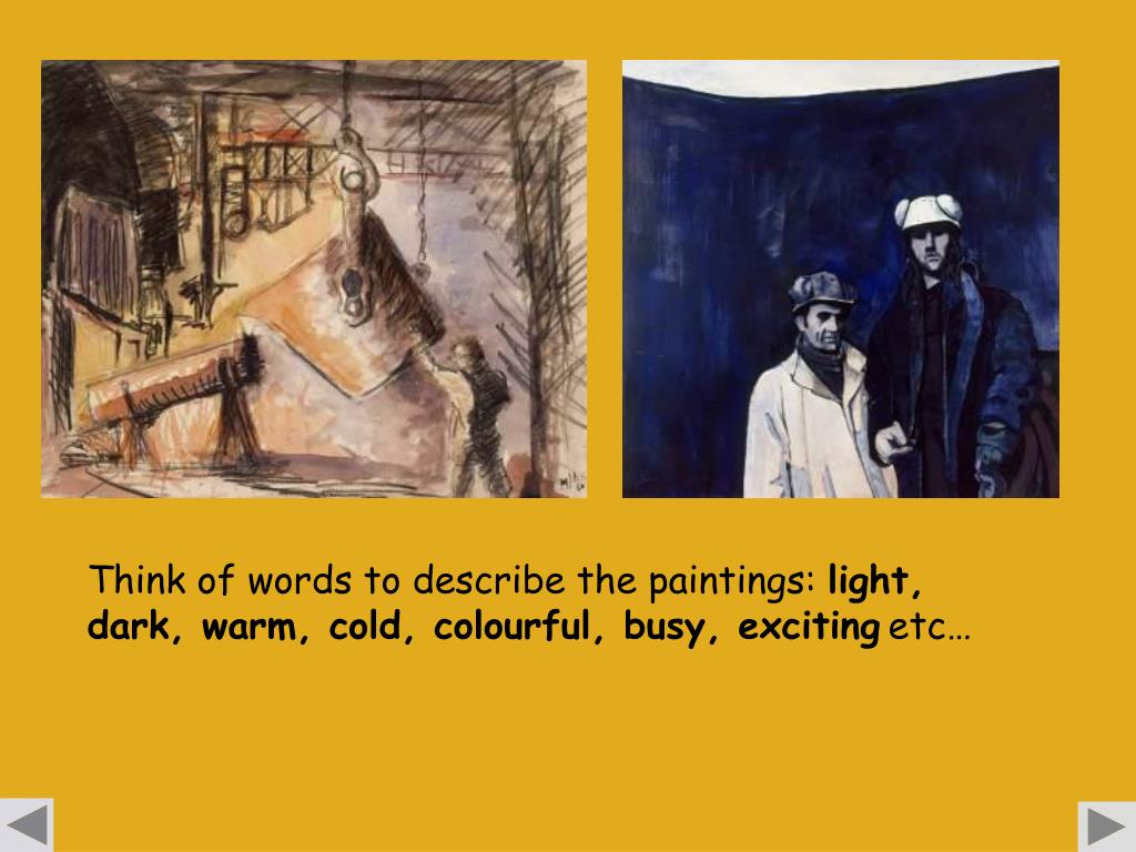 Think of words to describe the paintings: