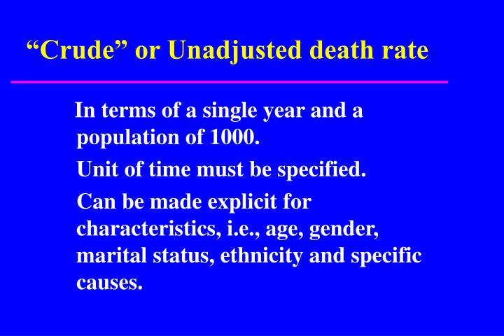 """Crude"" or Unadjusted death rate"