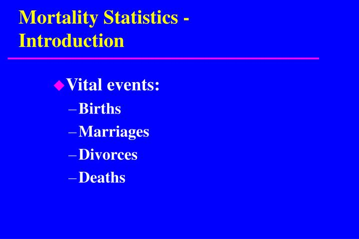 Mortality Statistics - Introduction
