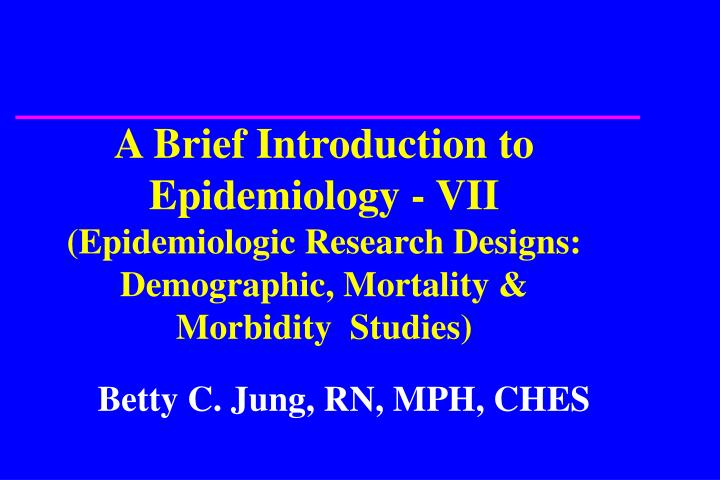 A Brief Introduction to Epidemiology - VII