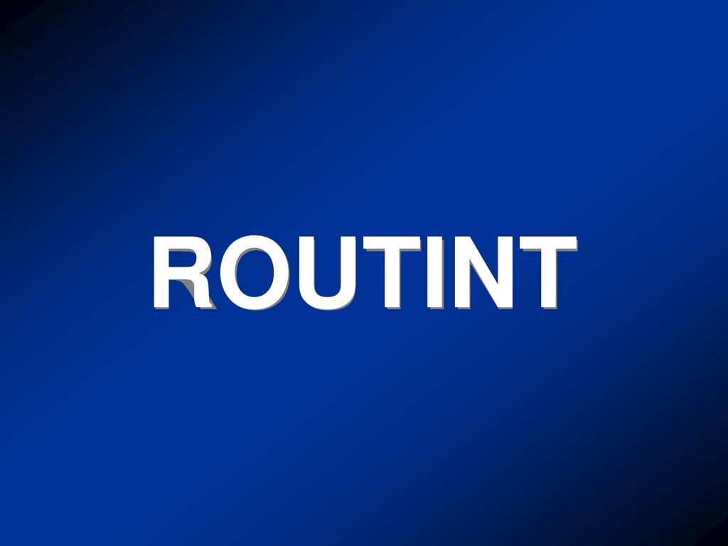 ROUTINT