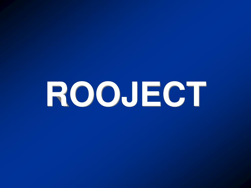ROOJECT
