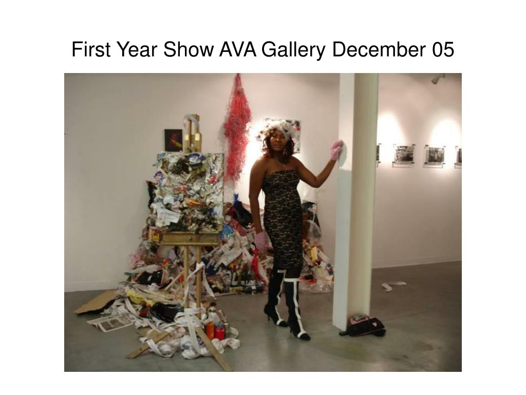 First Year Show AVA Gallery December 05