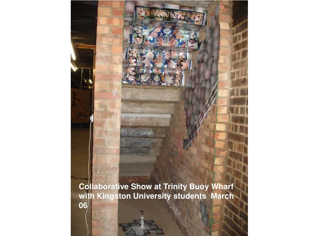 Collaborative Show at Trinity Buoy Wharf with Kingston University students  March 06