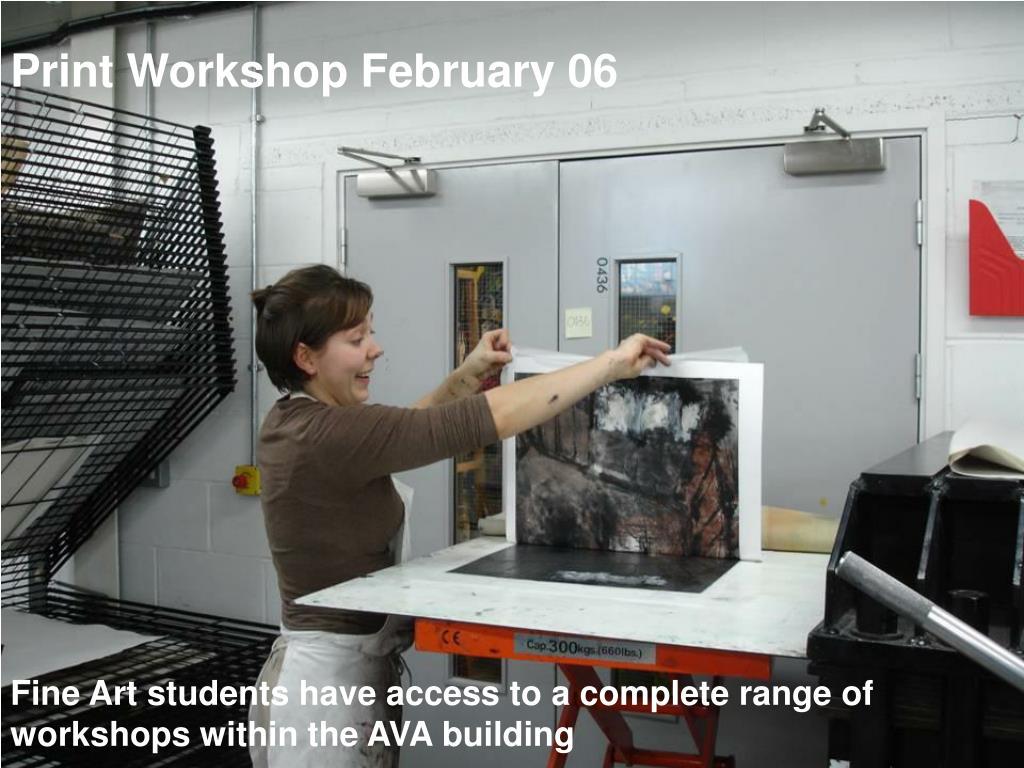 Print Workshop February 06