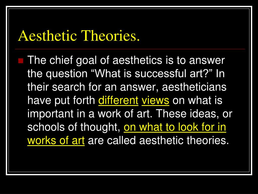Aesthetic Theories.