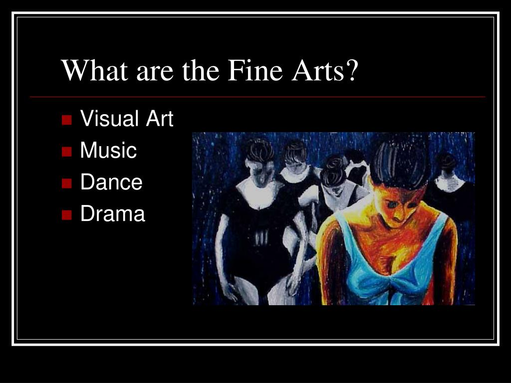 What are the Fine Arts?