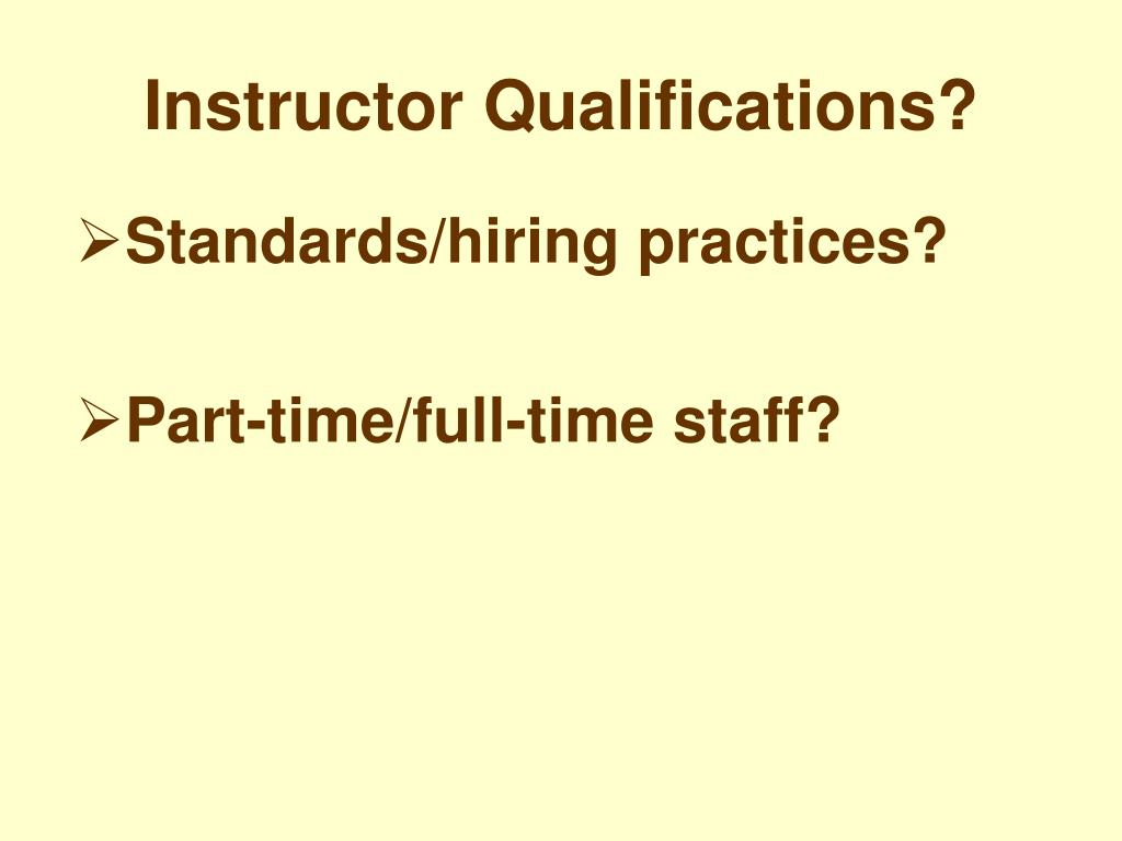 Instructor Qualifications?