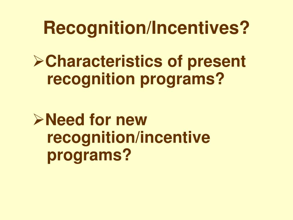Recognition/Incentives?