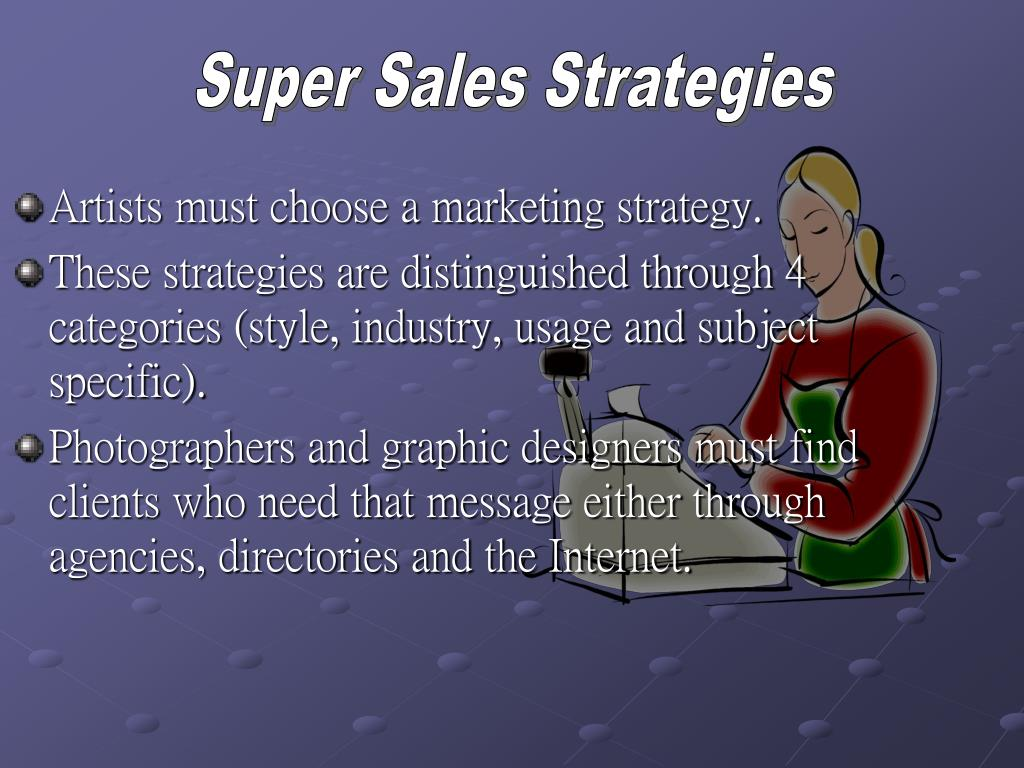Artists must choose a marketing strategy.