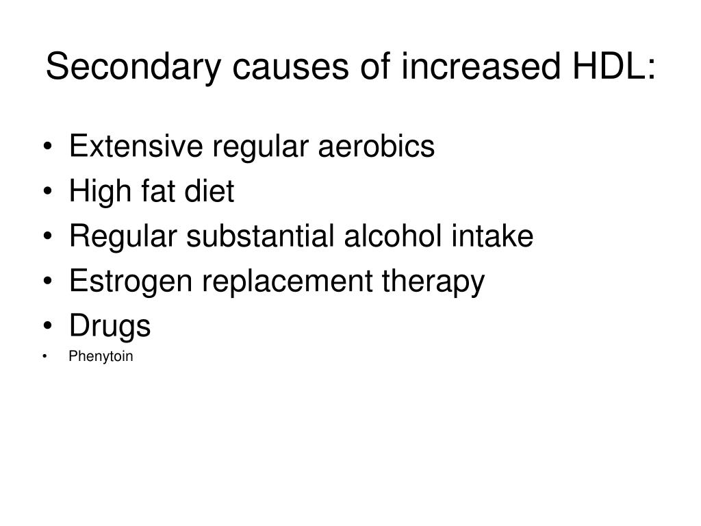 Secondary causes of increased HDL: