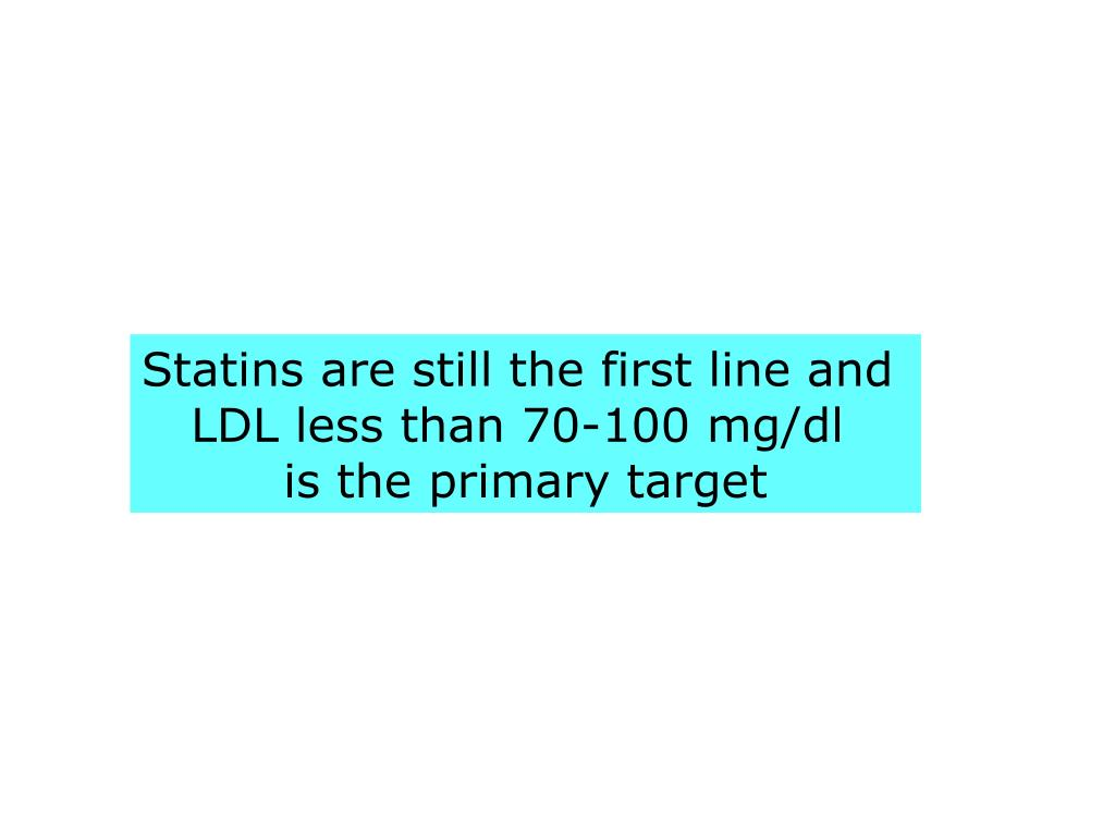 Statins are still the first line and