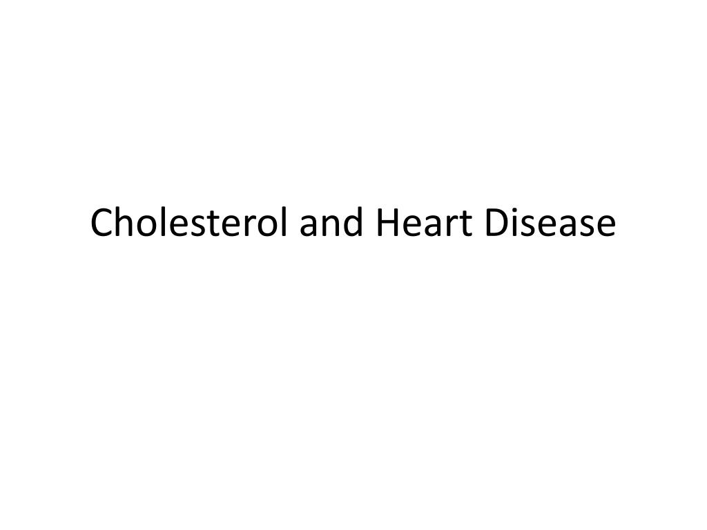Cholesterol and Heart Disease