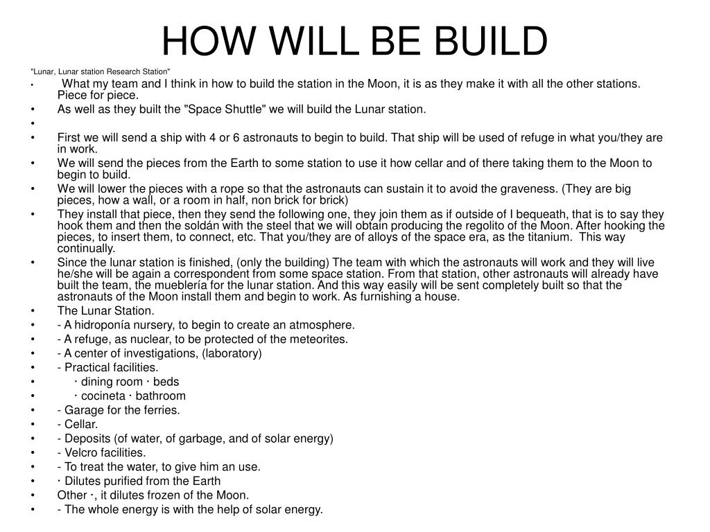 HOW WILL BE BUILD