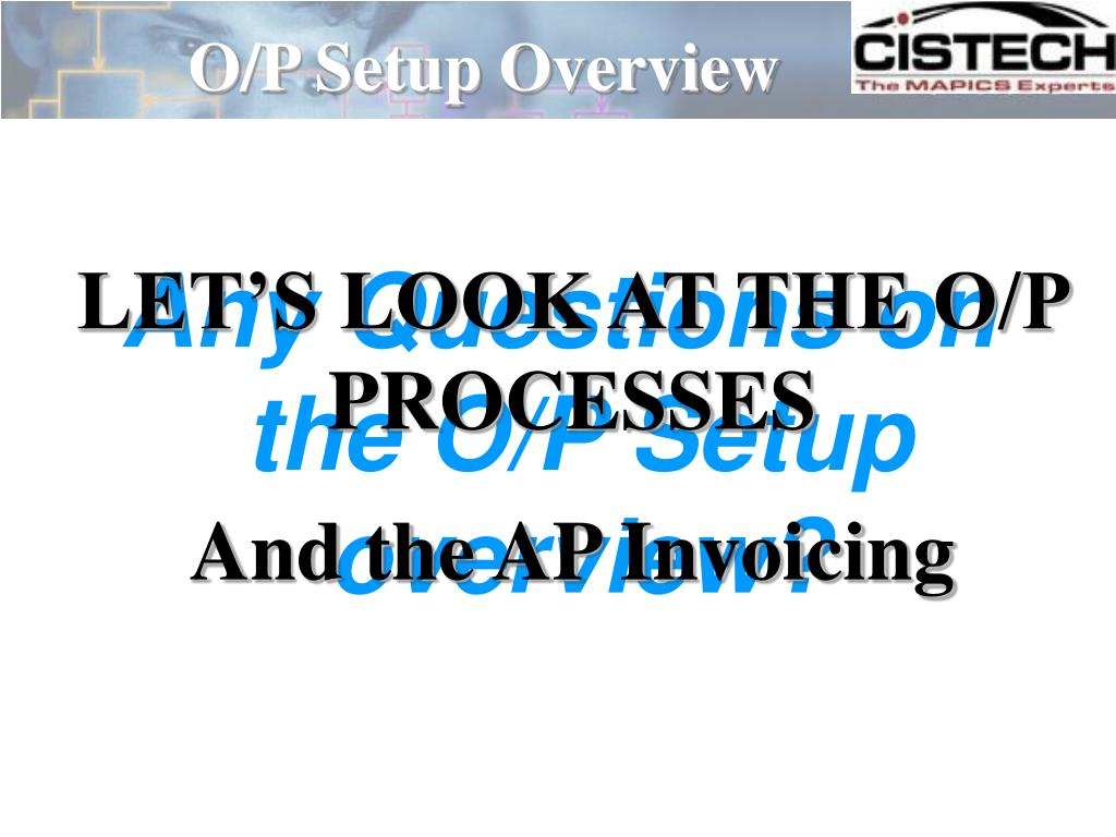 O/P Setup Overview