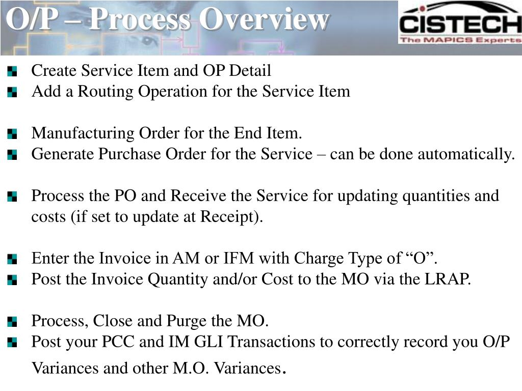 O/P – Process Overview