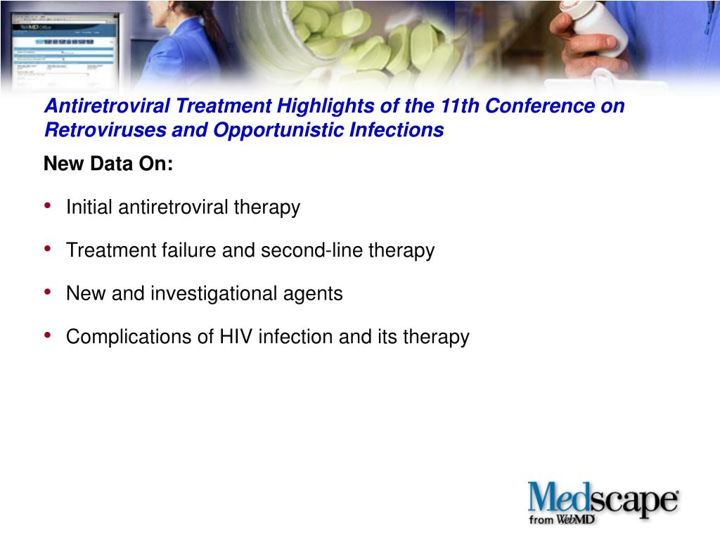 Antiretroviral Treatment Highlights of the 11th Conference on Retroviruses and Opportunistic Infections