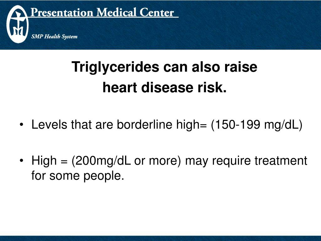 Triglycerides can also raise