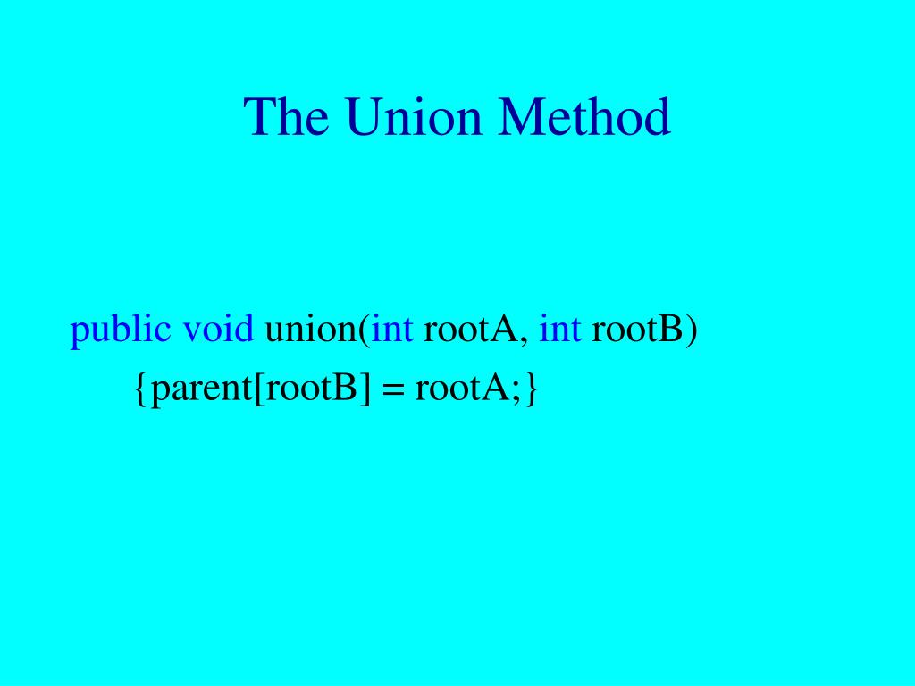 The Union Method