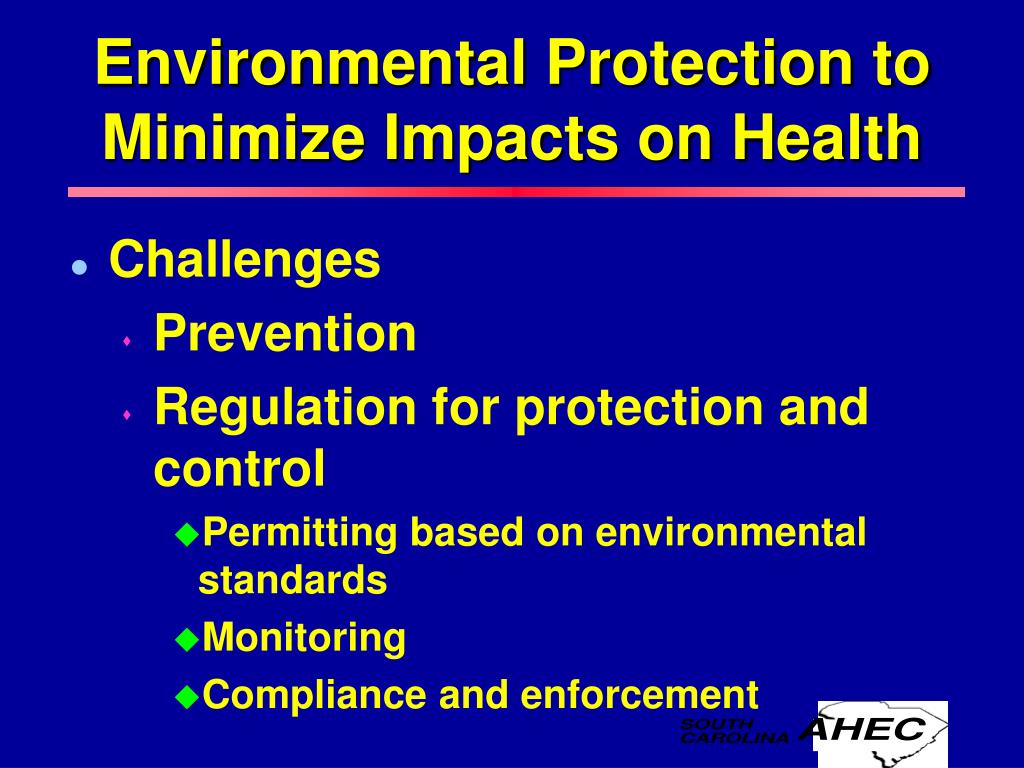 Environmental Protection to Minimize Impacts on Health