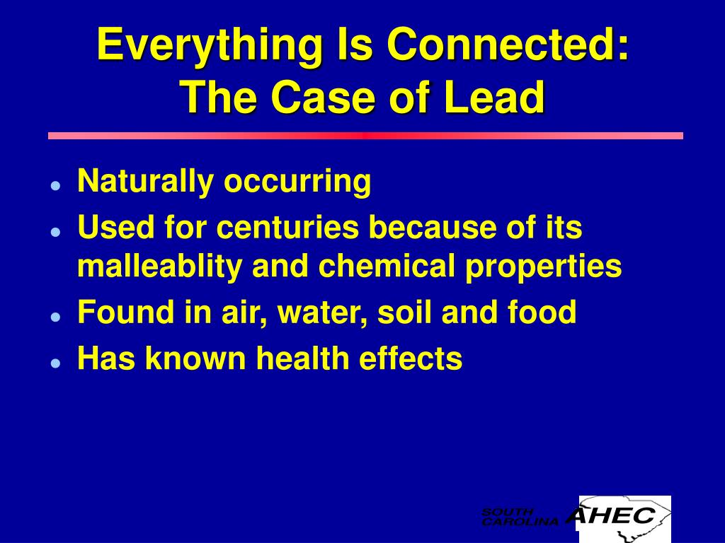 Everything Is Connected: The Case of Lead