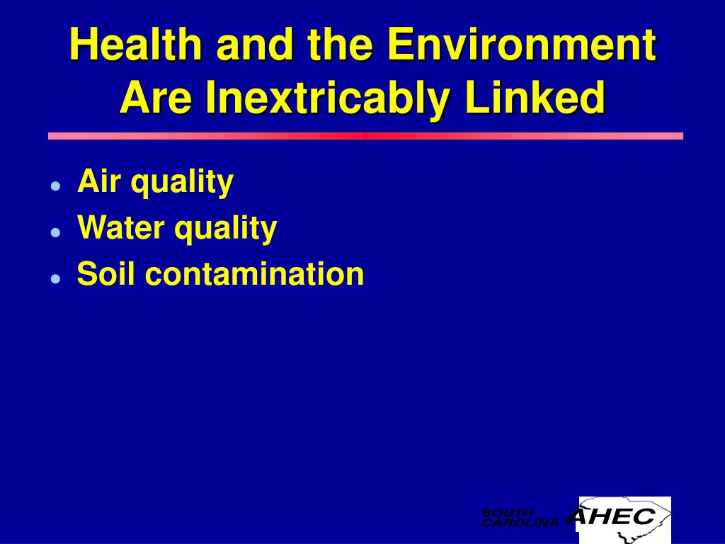 Health and the Environment Are Inextricably Linked