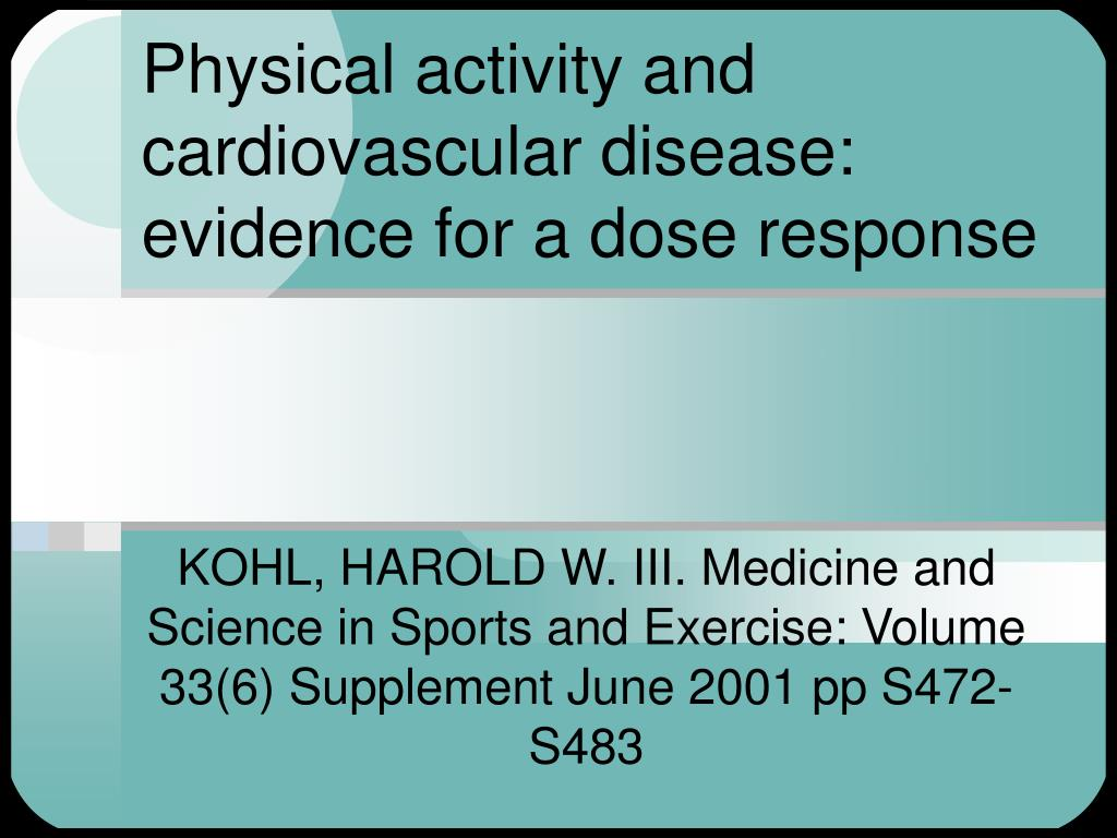 Physical activity and cardiovascular disease: evidence for a dose response