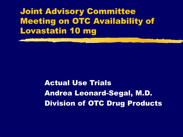 Joint advisory committee meeting on otc availability of lovastatin 10 mg