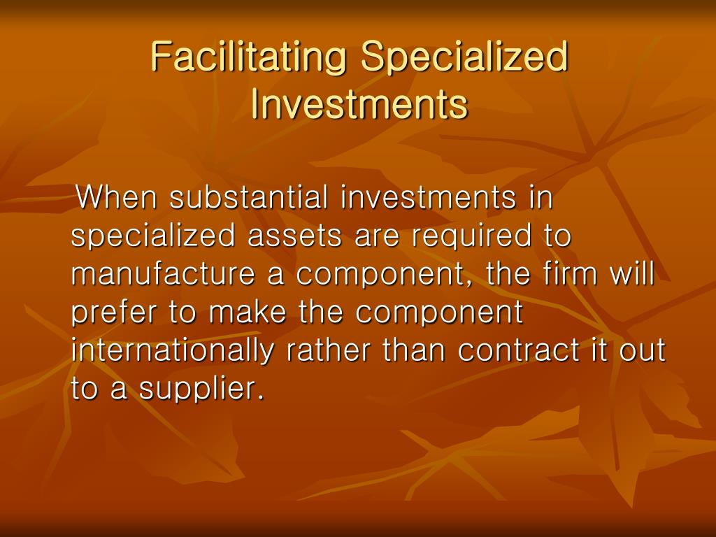 Facilitating Specialized Investments