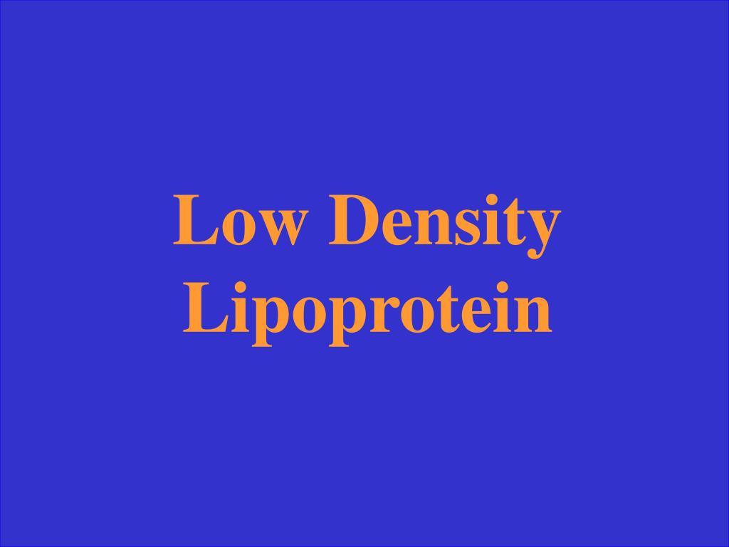 Low Density Lipoprotein