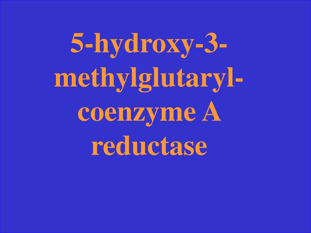 5-hydroxy-3-methylglutaryl-coenzyme A reductase