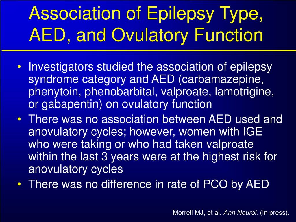 Association of Epilepsy Type, AED, and Ovulatory Function