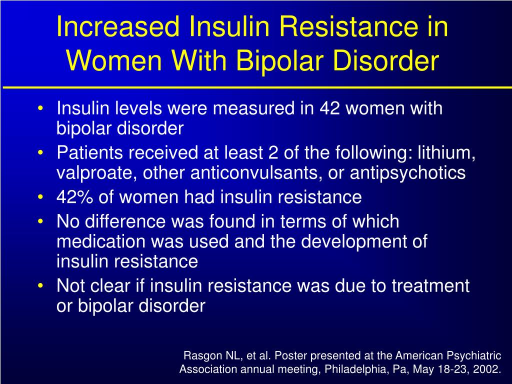 Increased Insulin Resistance in Women With Bipolar Disorder