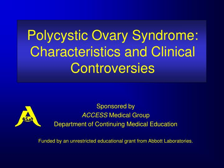Polycystic ovary syndrome characteristics and clinical controversies