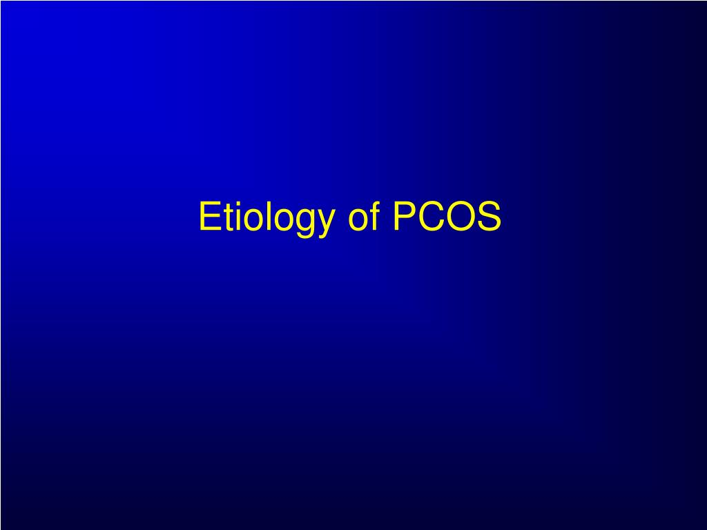 Etiology of PCOS