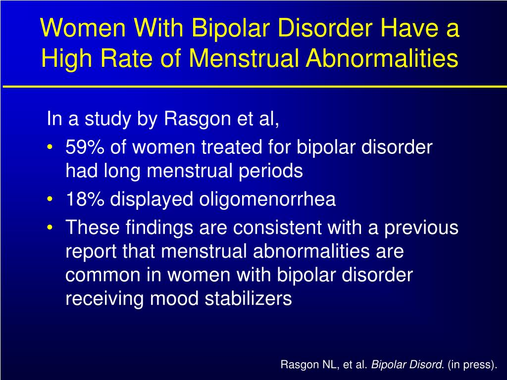 Women With Bipolar Disorder Have a High Rate of Menstrual Abnormalities