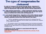 two types of transportation for cholesterol