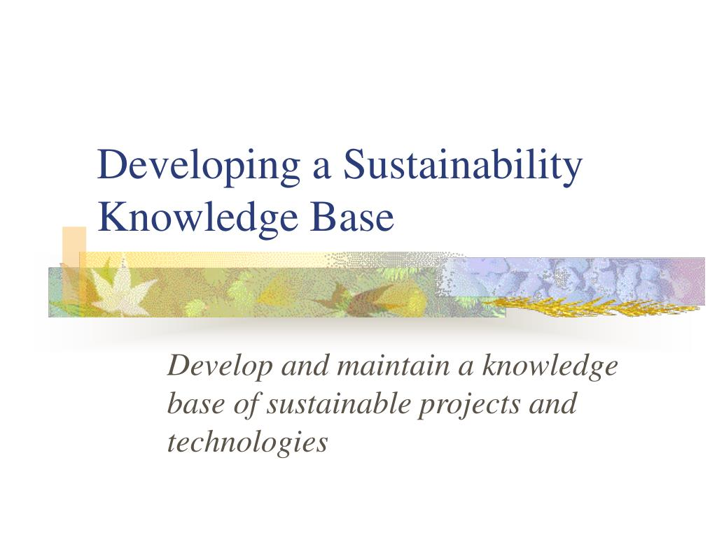 Developing a Sustainability Knowledge Base