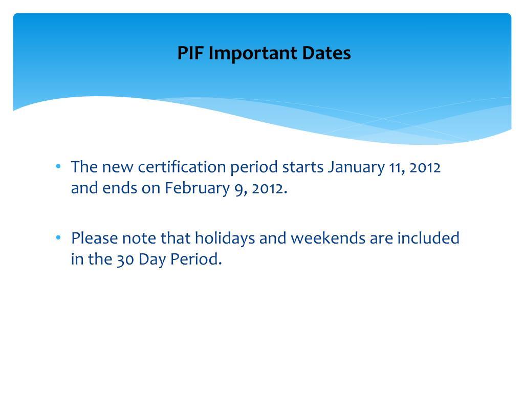 PIF Important Dates