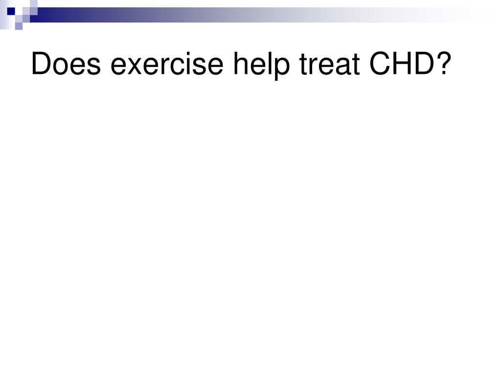 Does exercise help treat CHD?