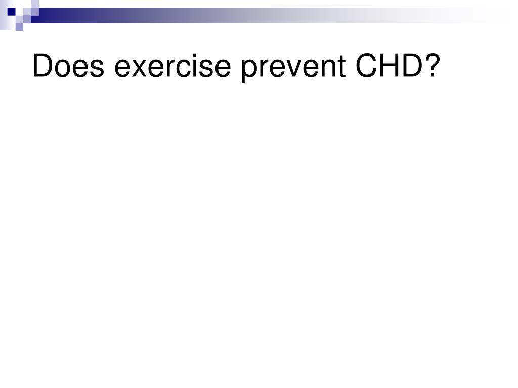 Does exercise prevent CHD?