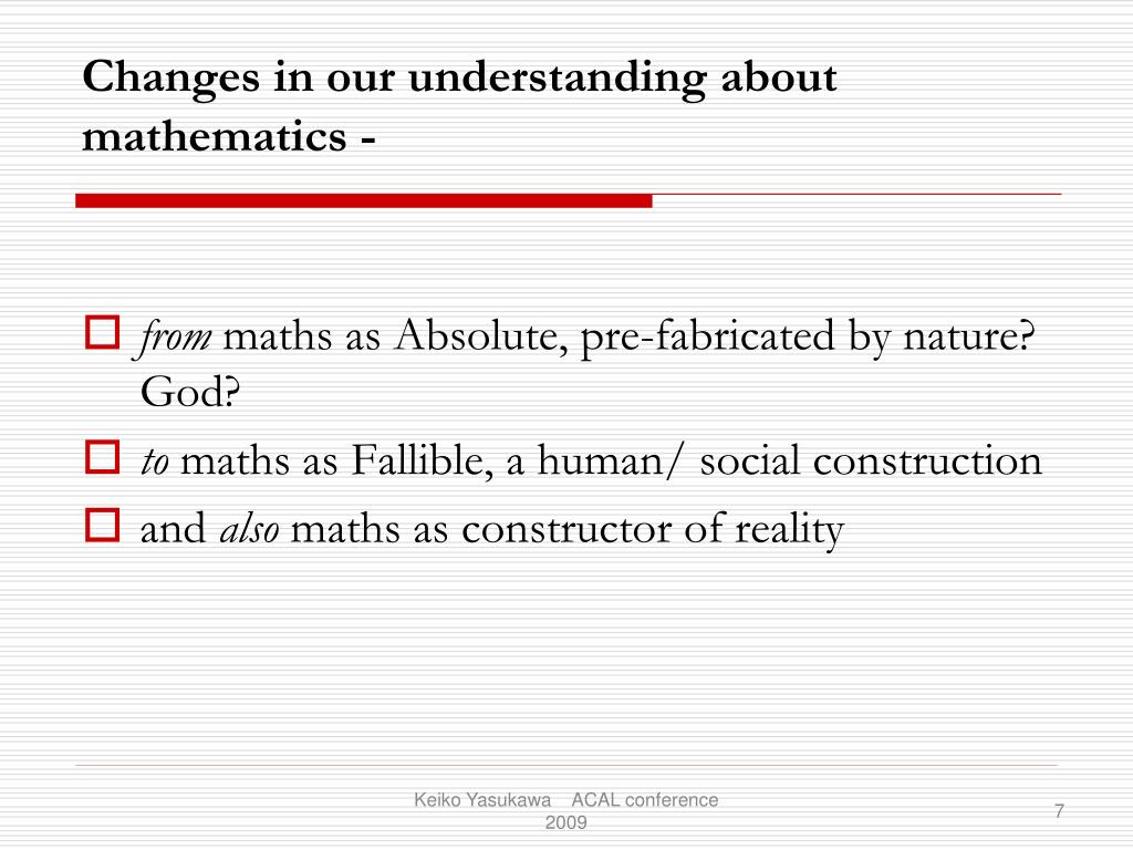 Changes in our understanding about mathematics -